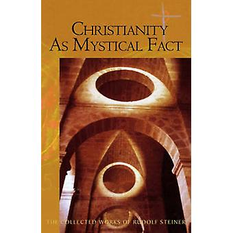 Christianity as Mystical Fact - And the Mysteries of Antiquity by Rudo
