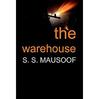 The Warehouse by Mausoof & S.S.