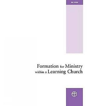 Formation for Ministry within a Learning Church the structure and funding of ordination training by Ministry Division