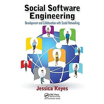 Social Software Engineering  Development and Collaboration with Social Networking by Keyes & Jessica