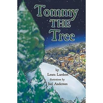 Tommy the Tree A Christmas Dream Come True by Lambert & Leora