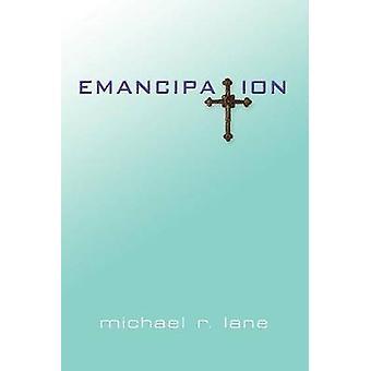 Emancipation by Lane & Michael R.