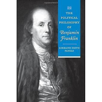The Political Philosophy of Benjamin Franklin (Political Philosophy of the American Founders)