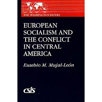 European Socialism and the Conflict in Central America by MujalLeon & Eusebio
