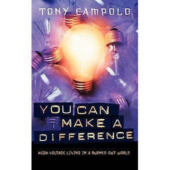 You Can Make a Difference HighVoltage Living in a BurnedOut World by Campolo & Tony