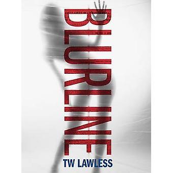 Blurline by Lawless & TW