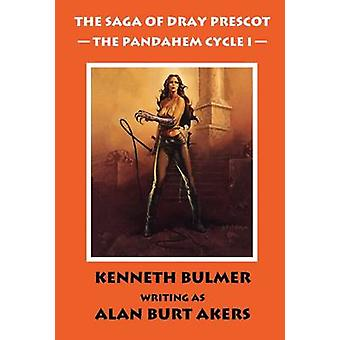 The Pandahem Cycle I The Saga of Dray Prescot Omnibus 8 by Akers & Alan Burt