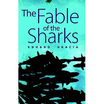 The Fable of the Sharks door Gracia & Eduard