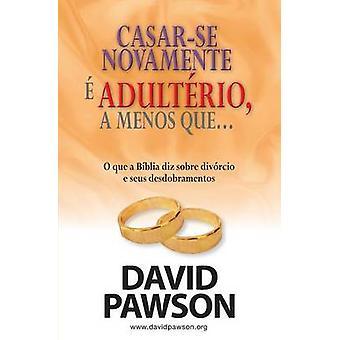 CASARSE NOVAMENTE  ADULTRIO a menos que... by Pawson & David