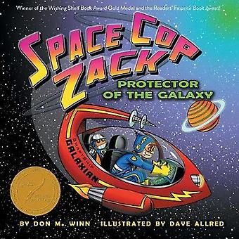 Space Cop Zack Protector of the Galaxy A Kids Book about Using Your Imagination by Winn & Don M.