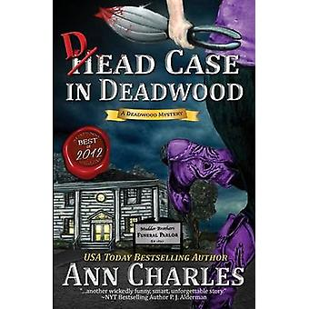 Dead Case in Deadwood by Charles & Ann
