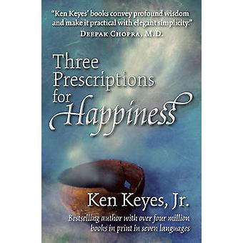 Three Prescriptions for Happiness by Ken Keyes - 9781604190274 Book
