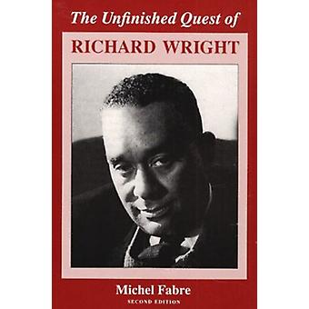 The Unfinished Quest of Richard Wright by Michel Fabre - 978025206264
