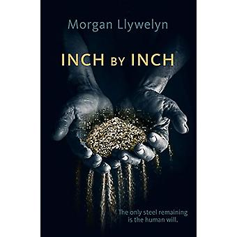 Inch by Inch - Book Two Step by Step by Morgan Llywelyn - 978076538869