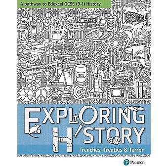 Exploring History Student Book 3 - Trenches - Traités et Terreur par D
