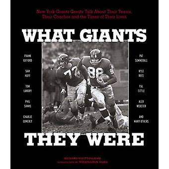 What Giants They Were - New York Giants Greats Talk About Their Teams