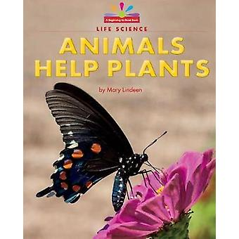 Animals Help Plants by Mary Lindeen - 9781684041497 Book