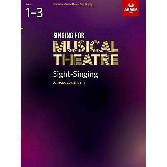 Singing for Musical Theatre Sight-Singing - ABRSM Grades 1-3 - from 2