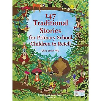 147 Traditional Stories for Primary School Children to Retell by Chri