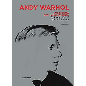 Andy Warhol - The Alchemist of the Sixties by Maurizio Vanni - 9788836
