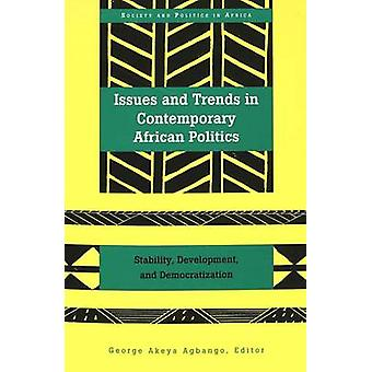 Issues and Trends in Contemporary African Politics - Stability - Devel