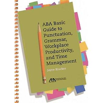 ABA Basic Guide to Punctuation - Grammar - Workplace Productivity and