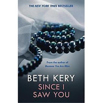 Since I Saw You Because You Are Mine Series 4 by Beth Kery