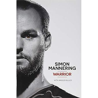 Simon Mannering - Warrior by Angus Gillies - 9781988516387 Book