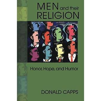 Men and Their Religion - Honor - Hope and Humor by Donald Eric Capps -