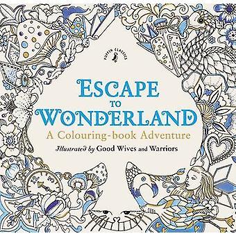 Escape to Wonderland A Colouring Book Adventure