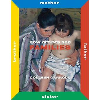 How Artists See Families - Mother Father Sister Brother by Colleen Car