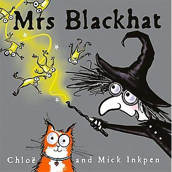 Mrs Blackhat by Mick Inkpen - 9781444940107 Book