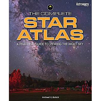 The Complete Star Atlas by Michael Bakich - 9781627007757 Book