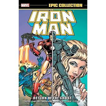 Iron Man Epic Collection - Return Of The Ghost by Bob Layton - 9781302
