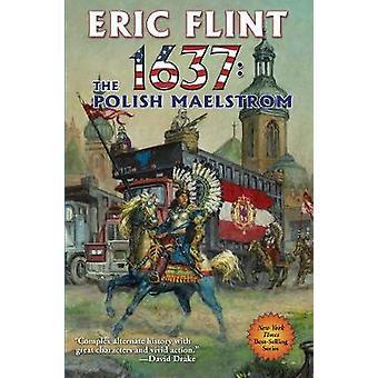 1637 - The Polish Maelstrom by Eric Flint - 9781982124724 Book