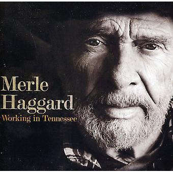 Merle Haggard - travaillant dans l'import USA Tennessee [CD]