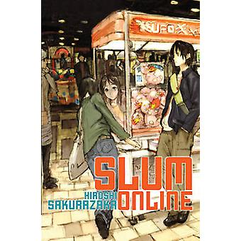 Slum Online by Sakurazaka & Hiroshi