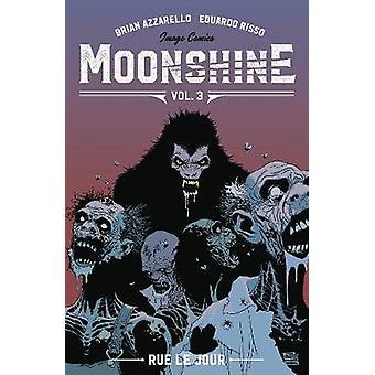 Moonshine Volume 3 Rue Le Jour
