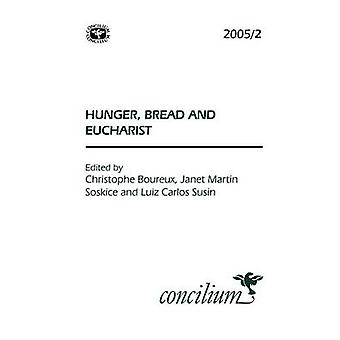 Concilium 2005/2 Hunger - Bread and the Eucharist by Christophe Boreu
