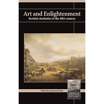 Art and Enlightenment - Scottish Aesthetics in the 18th Century by Jon