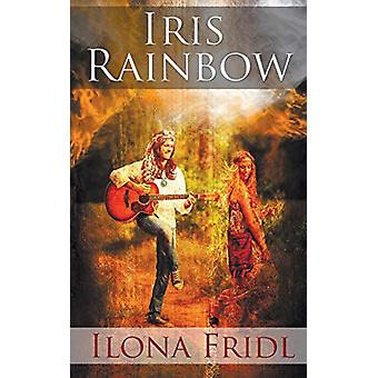 Iris Rainbow by Ilona Fridl - 9781628302141 Book