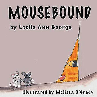 Mousebound by Leslie Ann George - 9781732559608 Book