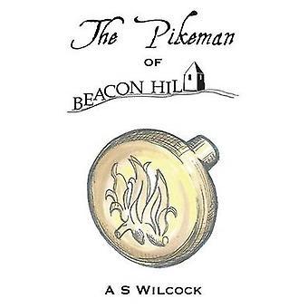Pikeman of Beacon Hill av A. S. Wilcock - Bok från 9781781484043