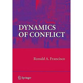 Dynamics of Conflict by Francisco & Ronald A.