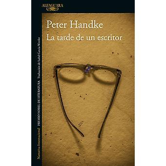La tarde de un escritor by Handke & Peter