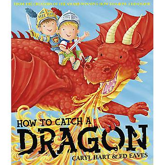 How To Catch a Dragon by Hart & Caryl