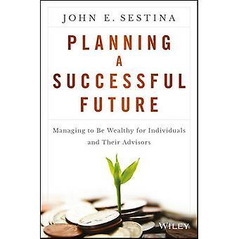 Planning een succesvolle toekomst - beheer worden Wealthy voor particulieren