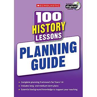 100 historia lektioner - planeringsguide av Alison Milford - Helen Lewis-