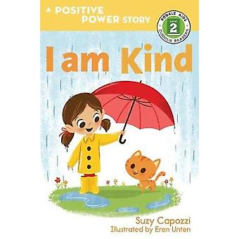 I Am Kind - The Positive Power Series by Suzy Capozzi - 9781623368784