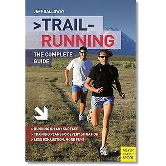 Trail Running - The Complete Guide by Jeff Galloway - 9781782550112 Bo